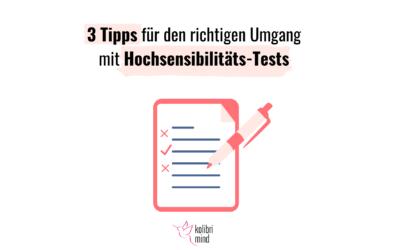 Test für Hochsensibilität: 3 Tipps für den richtigen Umgang