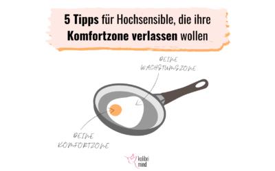 Komfortzone verlassen: 5 Tipps für Hochsensible