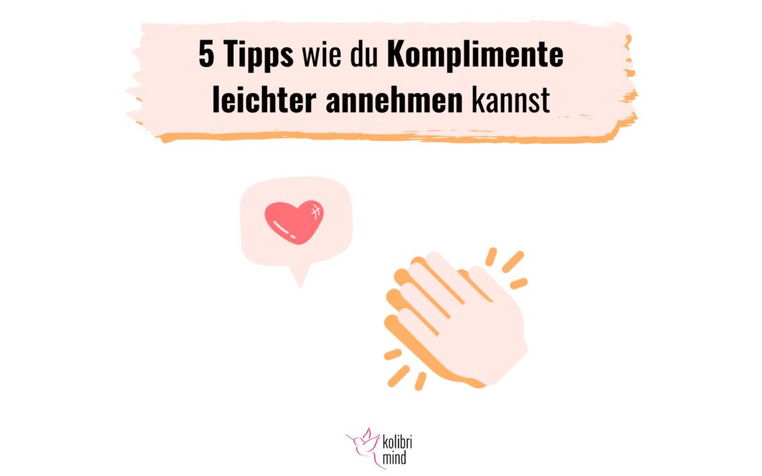 5 Tipps wie du Komplimente leichter annehmen kannst
